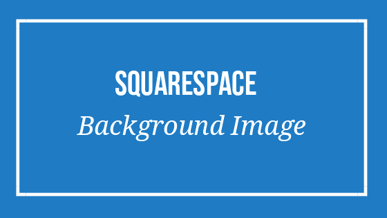 Squarespace Different Background Color for Each Page Squarespace Different Background Image for Each Page