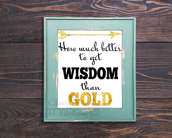 better to wisdom than gold print