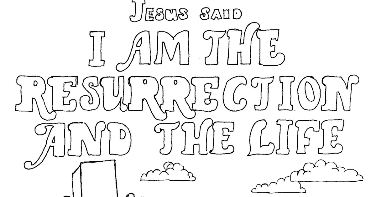 i am resurrection and life coloring