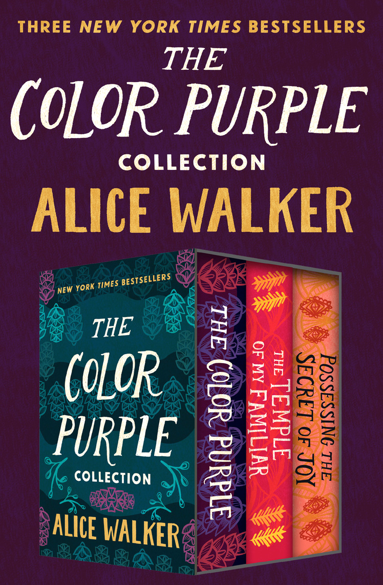 The Color Purple Collection The Color Purple The Temple of My Familiar and Possessing the Secret of Joy